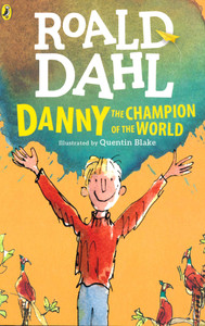 Danny the Champion of the World: Roald Dahl (Paperback)