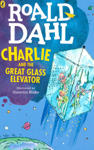 Charlie and the Great Glass Elevator: Roald Dahl (Paperback)