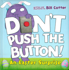 Don't Push The Button! An Easter Surprise (Padded Board Book)