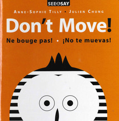 Don't Move! (English, French, Spanish) (Board Book)