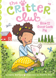 Elie and the Good-Luck Pig: The Critter Club (Paperback)