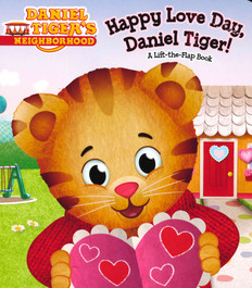 Happy Love Day, Daniel Tiger! Lift-a-Flap (Board Book)- Clearance Book