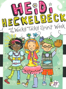 Heidi Heckelbeck and the Wacky Tacky Spirit Week (Paperback)- Clearance Book