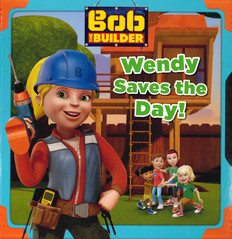 Wendy Saves the Day! Bob The Builder (Paperback)