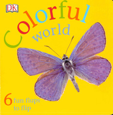 Colorful World: Lift-a-Flap (Board Book)
