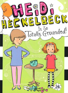 Heidi Heckelbeck Is So Totally Grounded! (Paperback)