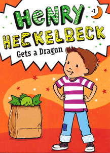 Henry Heckelbeck Gets a Dragon  (Paperback)- Clearance Book
