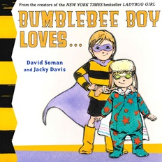 Bumblebee Boy Loves...(Board Book)- Clearance Book