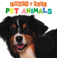 Pet Animals Touch & Feel (Board Book)