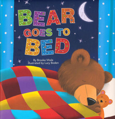Bear Goes to Bed (Padded Board Book)