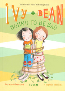 Ivy + Bean Bound to Be Bad (Paperback)