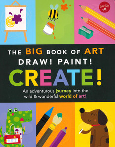 The Big Book of Art: Draw! Paint! Create! (Paperback)