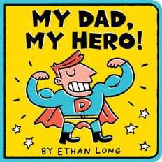 My Dad, My Hero! (Board Book)