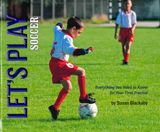 Let's Play Soccer: Everything You Need to Know for Your First Practice (Hardcover)