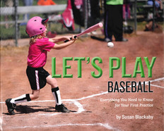 Let's Play Baseball: Everything You Need to Know for Your First Practice (Hardcover)
