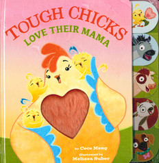 Tough Chicks Love Their Mama: Touch and Feel (Tabbed Board Book)