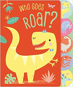 Who Goes Roar? (Board Book)