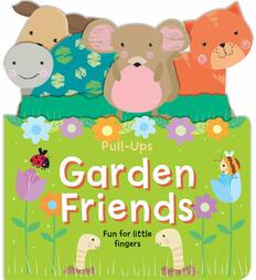 Garden Friends: Pull-Ups (Board Book)