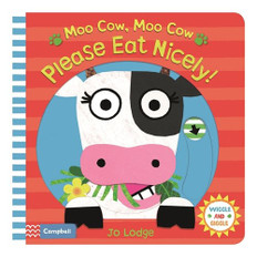 Moo Cow, Moo Cow, Please Eat Nicely! (Board Book)- Clearance Book/Non-Returnable