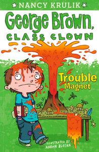 Trouble Magnet: George Brown, Class Clown (Paperback)