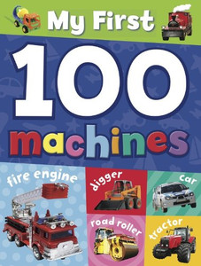 My First 100 Machines (Hardcover)