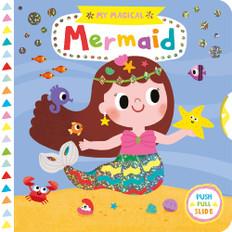 My Magical Mermaid: Push, Pull, Slide (Board Book)