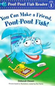 You Can Make a Friend, Pout-Pout Fish! (Paperback)