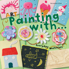 Art Painting with... Everyday Materials (Paperback)