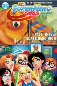 DC Super Hero Girls: Past Times at Super Hero High (Paperback)