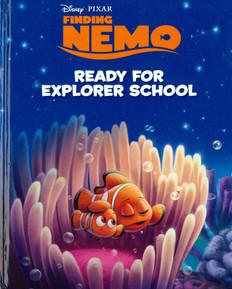 Finding Nemo: Ready For Explorer School (Hardcover)