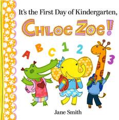 It's the First Day of Kindergarten, Chloe Zoe! (Hardcover)