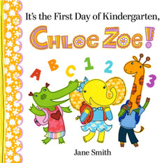 It's the First Day of Kindergarten, Chloe Zoe! (Hardcover)-Clearance Book/Non-Returnable