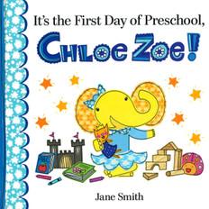 It's the First Day of Preschool, Chloe Zoe! (Hardcover)