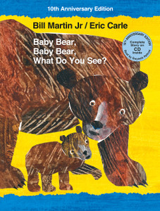 Baby Bear, Baby Bear, What You See? 10th Anniversary Edition w/ CD (Hardcover)