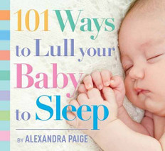 101 Ways to Lull Your Baby to Sleep (Paperback)