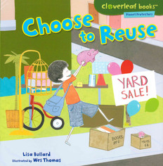 Choose to Reuse (Cloverleaf Books - Planet Protectors) Paperback