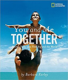 National Geographic: You and Me Together: Moms, Dads, and Kids Around the World (Paperback)