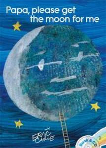 Papa, Please Get the Moon for Me: Book & CD (The World of Eric Carle) (Paperback)