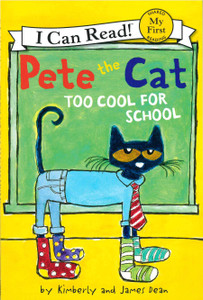 Pete the Cat: Too Cool for School (My First I Can Read) (Paperback)