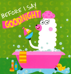 Before I Say Goodnight (Board Book)