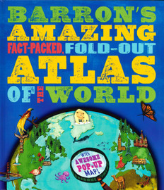 Barron's Amazing Fact-Packed, Fold Out Atlas of the World (Hardcover)