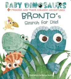 Bronto's Search for Dad : 4 Friends and Their Jurassic Adventures (Board Book)