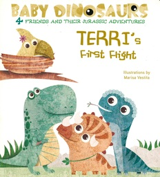 Terri's First Flight : 4 Friends and Their Jurassic Adventures (Board Book)