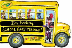 I'm Feeling School Bus Yellow! (Board Book)