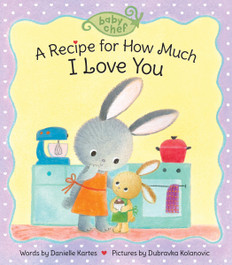 A Recipe for How Much I Love You (Board Book)
