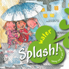 Splash Water: Taking Care of Your Planet (Paperback)