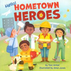 Hello! Hometown Heroes (Board Book)