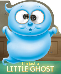 I'm Just a Little Ghost (Board Book)
