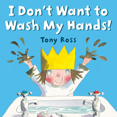 I Don't Want to Wash My Hands! (Paperback)