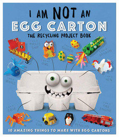I Am Not An Egg Carton: The Recycling Project Book (Paperback)